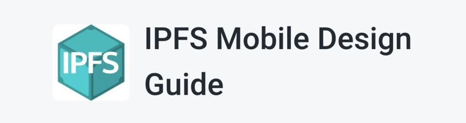 为了把 IPFS 协议塞到手机里,官方推出了一份设计指南